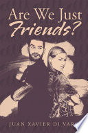 Are We Just Friends