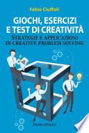 Giochi  esercizi e test di creativit    Strategie e applicazioni di creative problem solving