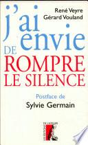 illustration du livre J'ai envie de rompre le silence