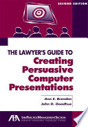 the lawyer s guide to creating persuasive computer presentations