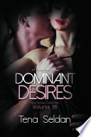 Dominant Desires  Sexy Stories Collection Volume 38