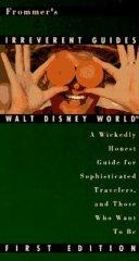 Frommer s Irreverent Guide to Walt Disney World