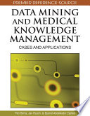Data Mining And Medical Knowledge Management: Cases And Applications : a need for deep analysis of...