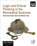 Logic and Critical Thinking in the Biomedical Sciences: Volume 2: Deductions Based Upon Quantitative Data