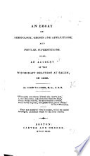 An Essay on Demonology  Ghosts  and Apparitions  and popular supersitions  Also  an account of the witchcraft delusion at Salem  in 1692
