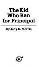 Ebook The kid who ran for principal Epub Judy K. Morris Apps Read Mobile