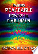 Raising Peaceable Powerful Children
