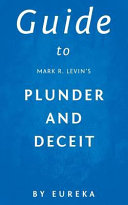 Guide To Mark R Levin S Plunder And Deceit