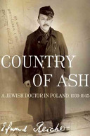 Country Of Ash : dodging bullets, uprisings and deportations--not to mention betrayal,...
