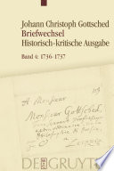 Johann Christoph Gottscheds Briefwechsel: Briefwechsel : unter Einschluss des Briefwechsels von Luise Adelgunde Victorie Gottsched : 1736-1737