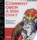 illustration du livre Comment obéir a son chat?