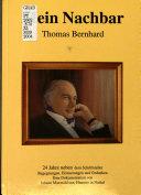 Mein Nachbar Thomas Bernhard