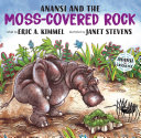 Anansi and the Moss Covered Rock The Forest To Trick All The Other Animals