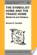 The Symbolist Home and the Tragic Home  Mallarm   and Oedipus