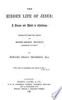 The Hidden Life of Jesus  a Lesson and Model to Christians  Translated     by Edward Healy Thompson