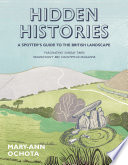 Hidden Histories  A Spotter s Guide to the British Landscape