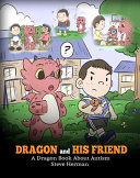 Dragon And His Friend A Dragon Book About Autism A Cute Children Story To Explain The Basics Of Autism At A Child S Level
