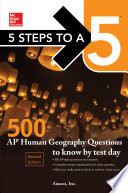 McGraw Hill s 5 Steps to a 5  500 AP Human Geography Questions to Know by Test Day  2ed