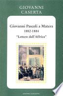 Giovanni Pascoli a Matera  1882 1884