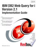 IBM DB2 Web Query for i Version 2 1 Implementation Guide