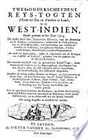 Twee onderscheydene reys togten d eene ter zee en d andere te land  in de West Indien  beyde gedaan in het jaar 1524