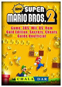 New Super Mario Bros 2 Game  3ds  Wii  Ds  Rom  Gold Edition  Secrets  Cheats  Guide Unofficial