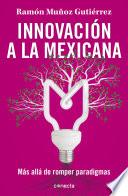 Innovaci  n a la mexicana