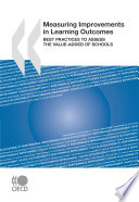 Measuring Improvements in Learning Outcomes Best Practices to Assess the Value-Added of Schools