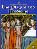 The Plague And Medicine In The Middle Ages