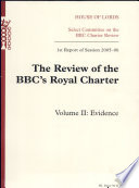 The Review of the Bbc s Royal Charter  1st Report of Session 2005 Evidence