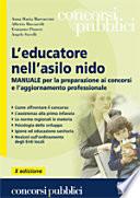 L educatore nell asilo nido  Manuale per la preparazione ai concorsi e l aggiornamento professionale