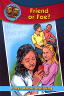 Friend Or Foe? : cyberbullying and about bullying and...