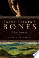 Saint Brigid's Bones: A Celtic Adventure When Druids Roamed The Land