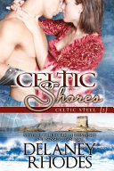 Celtic Shores  Book 2 in the Celtic Steel Series