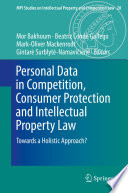 Personal Data In Competition, Consumer Protection And Intellectual Property Law : by different fields of law. an increasing...