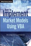 The Implementation of Market Models Using VBA