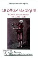 Le divan magique - L'orient turc en France au XVIIIe siècle