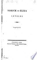 Yorick es Eliza levelei Augolbol ford. (Döbrentei Gabor). (Yorick's und Elisa's Briefe.)- Pest, Trattner 1828