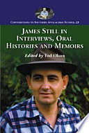 James Still in Interviews  Oral Histories and Memoirs