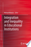 Integration and Inequality in Educational Institutions