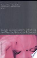 Somato-psychosomatische Entstehung und Therapie chronischer Schmerzen