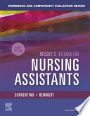 Workbook And Competency Evaluation Review For Mosby S Textbook For Nursing Assistants E Book