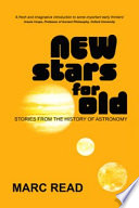 New Stars for Old Through The History Of Astronomy From