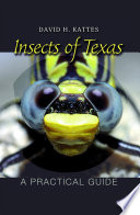 Insects of Texas  a Practical Guide