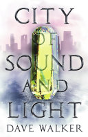 City Of Sound And Light : democracy and demagogues, truth and...