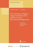 download ebook the universe at high-z, large-scale structure and the cosmic microwave background pdf epub