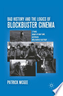 Bad History and the Logics of Blockbuster Cinema