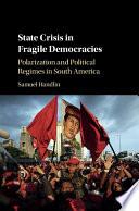 State Crisis in Fragile Democracies