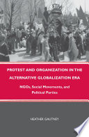 Protest and Organization in the Alternative Globalization Era