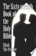 The Sixty seventh Book of the Holy Bible by Elijah the Prophet as God Promised from the Book of Malachi